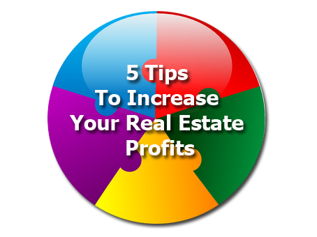 5 Tips to increase your real estate profits